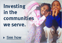 See how - Investing in the communities we serve.