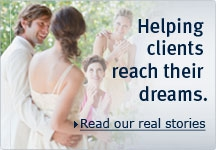 Read our real stories - Helping clients reach their dreams.